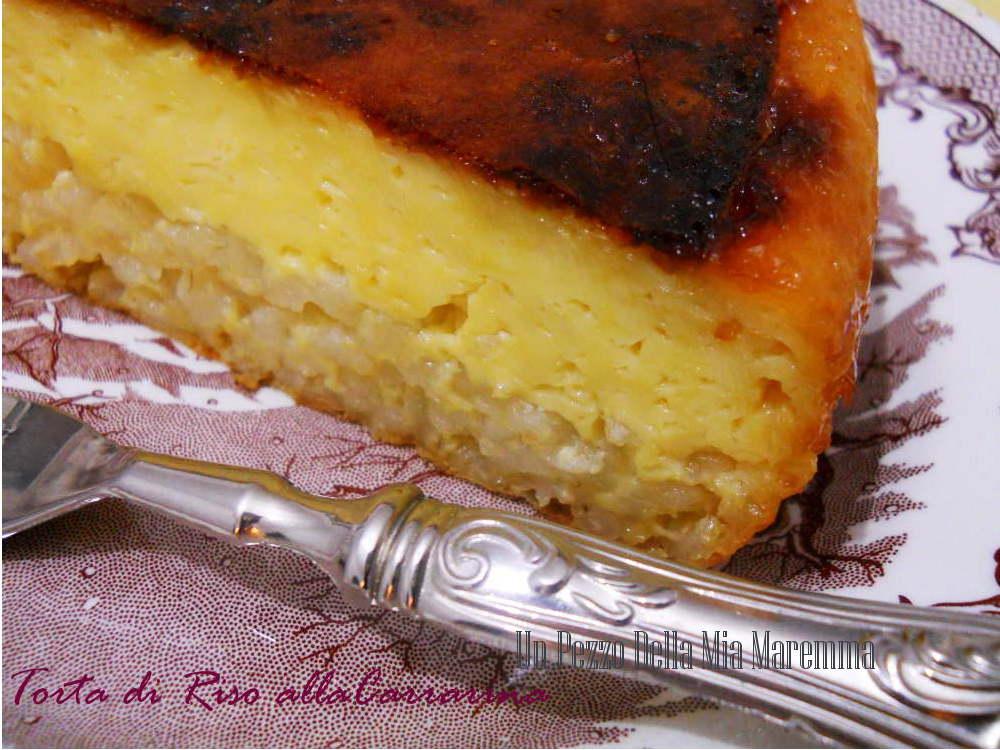 Ricette toscane torta di riso alla carrarina un pezzo for Ricette toscane
