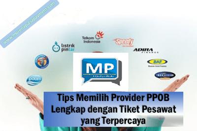 Tips Memilih Provider PPOB Lengkap dengan Tiket Pesawat yang Terpercaya