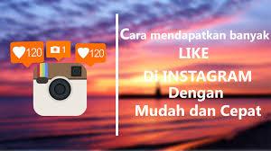 cara mendapatkan banyak like di instagram dengan cepat dan mudah