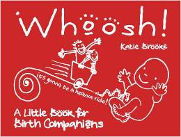 Whoosh! A little Book For Birth Companions - Katie Brooke