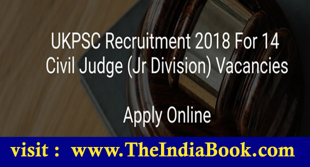 UKPSC Recruitment For Civil Judge (Jr Division) Posts 2018