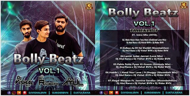 Bolly Beatz VOL.1 –  DJ Atul Rana x DJ Vishal BVN x DJ Rider BVN