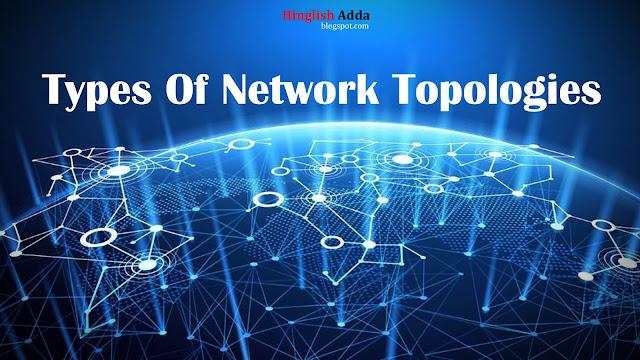 Network Topologies; Types of network; network; LAN; WAN; MAN; Star Topology; Ring Topology; Hinglishadda