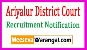 Ariyalur District Court Recruitment Notification 2017