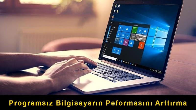 Programsız Bilgisayar Performansını Arttırma