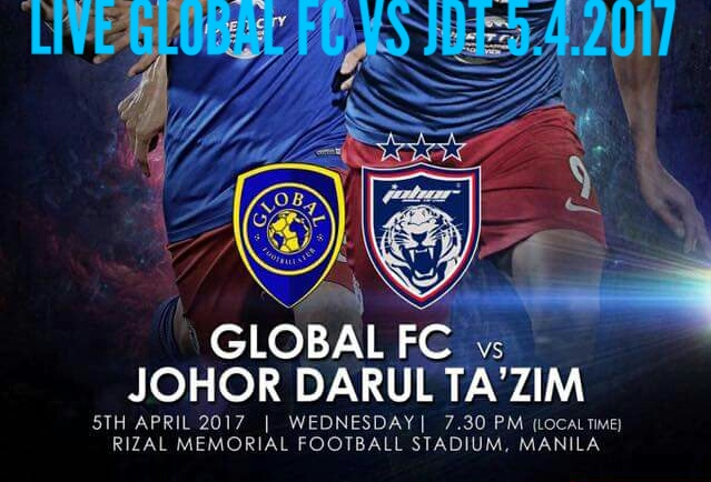 Live Streaming Global FC vs JDT 5 April 2017 Piala AFC