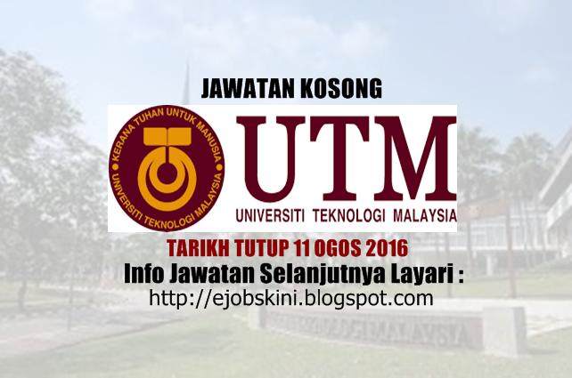 jawatan kosong universiti teknologi malaysia (utm) ogos 2016