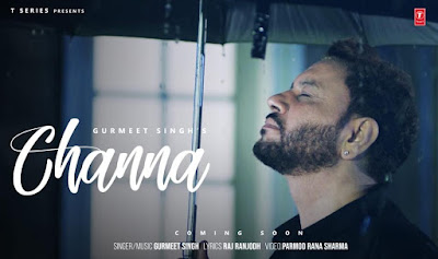 Channa Punjabi Song Lyrics - Gurmeet Singh