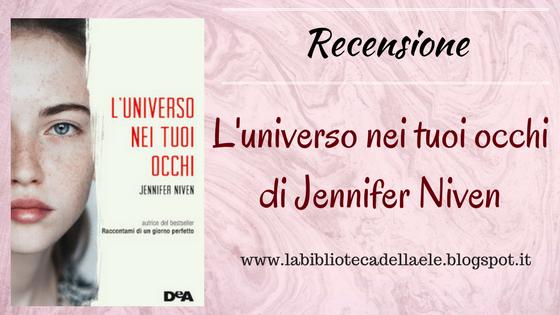 [Recensione #42] : L'universo nei tuoi occhi di Jennifer Niven