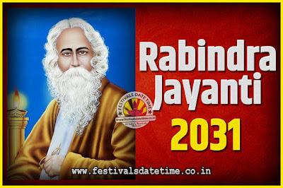 2031 Rabindranath Tagore Jayanti Date and Time, 2031 Rabindra Jayanti Calendar