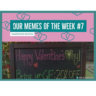Our Memes of the Week #7: Valentine's Day Edition