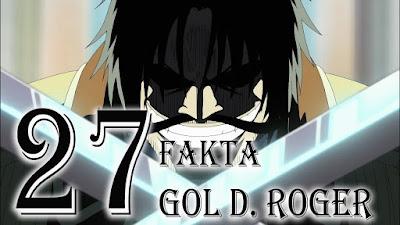 27 Fakta Tentang Raja Bajak Laut Gol D. Roger
