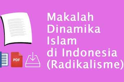 Makalah Dinamika Islam di Indonesia (Radikalisme)