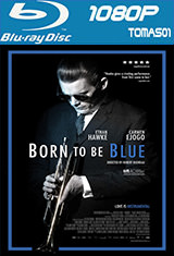 Born to Be Blue: La historia de Chet Baker (2015) BDRip 1080p DTS