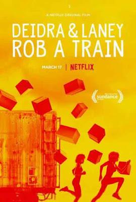 Deidra & Laney Rob a Train (2017) Sinopsis