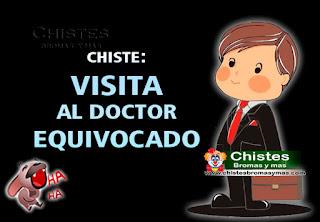Chiste: Visita al Doctor equivocado. Un sujeto se fue al médico de familia, con el testículo izquierdo, hinchado y adormecido... El médico dijo que era una inflamación testicular, que
