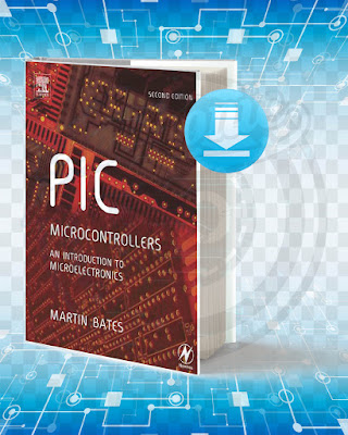 Free Book PIC Microcontrollers An Introduction to Microelectronics pdf.