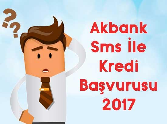 akbank sms ile kredi başvurusu