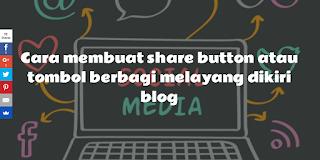 Cara membuat share button atau tombol berbagi melayang dikiri blog