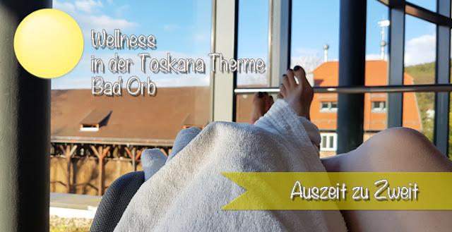 Wellness in der Toskana Therme Bad Orb - Urlaub vom Alltag
