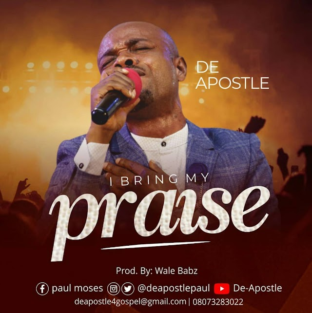 Music + Lyrics: I Bring My Praise - De-Apostle