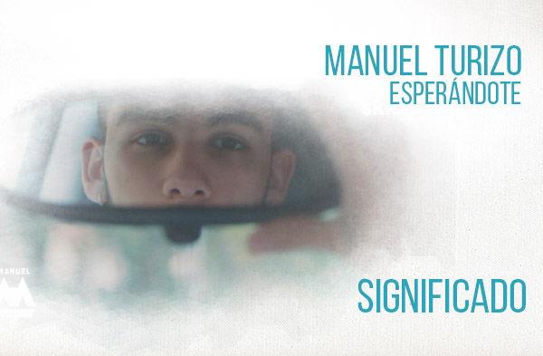 Esperándote Significado de la Canción Manuel Turizo.