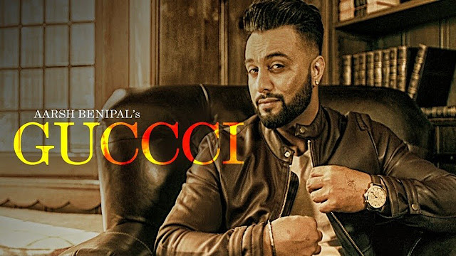 Aarsh Benipal Gucci Lyrics - Punjabi Song