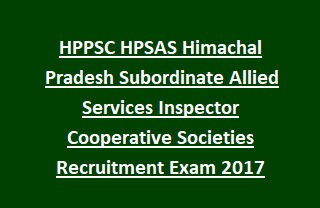 HPPSC HPSAS Himachal Pradesh Subordinate Allied Services Inspector Cooperative Societies Recruitment Exam 2017 86 Govt Jobs
