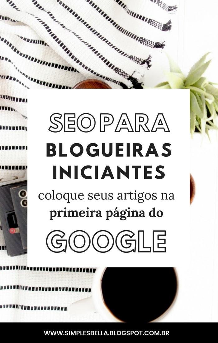 Como fazer seu blog aparecer na primeira página do Google