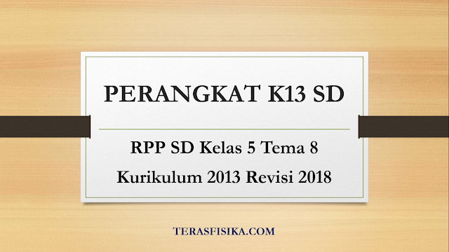 Download RPP SD Kelas 5 Tema 8 Kurikulum 2013 Revisi 2018