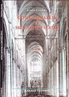 Erwin Panofsky - Gotik Mimarlık ve Skolastik Felsefe - Ortaçağda Sanat, Felsefe ve Din Arasındaki Benzerliklerin İncelenmesi