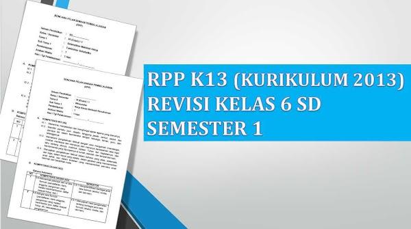 RPP Kelas 6 Semester 1 Kurikulum 2013 Revisi 2018 Tematik