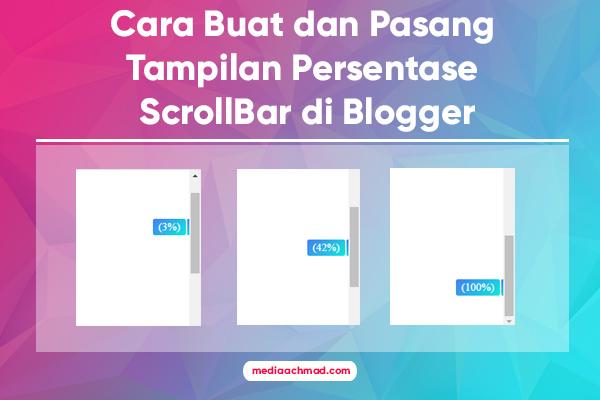 Cara Buat dan Pasang Tampilan Persentase ScrollBar di Blogger