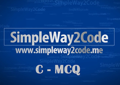 C MCQ - SimpleWay2Code