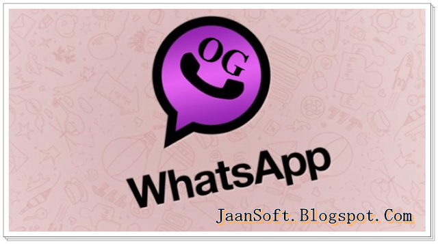 Ogwhatsapp latest version apk file free download for android
