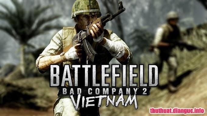 Download Battlefield Vietnam Full Cr@ck Fshare – Game Chiến Tranh Việt Nam