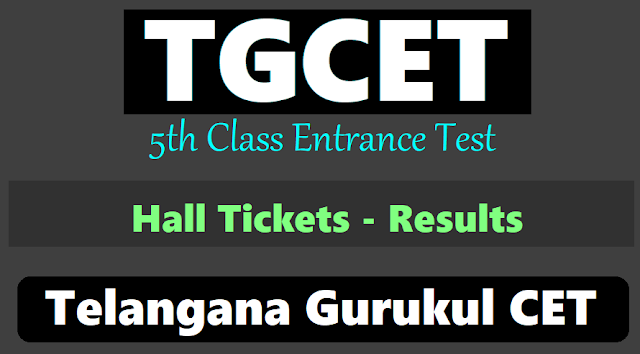 5th Class Entrance Test hall tickets, TGCET hall tickets results, TS Gurukul CET, TG Gurukul CET hall tickets results, Telangana Gurukul CET, V Class TGCET 2019