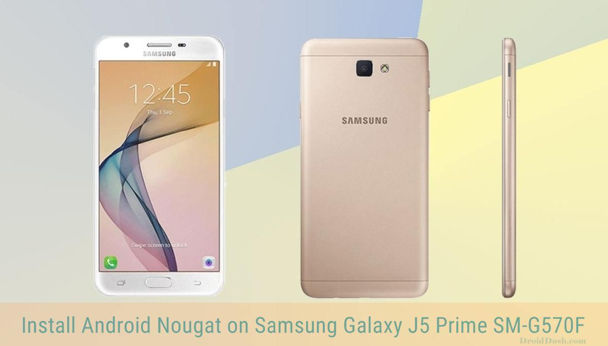 Tutorial Update Galaxy J5 Prime SM-G570F to Android Nougat