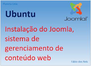 Instalação do Joomla - Sistema de Gerenciamento de Conteúdo Web no Linux Ubuntu