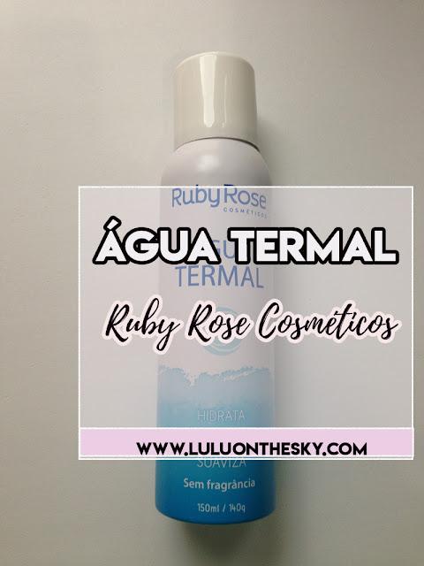 Água Termal Sem Fragrância - Ruby Rose Cosméticos