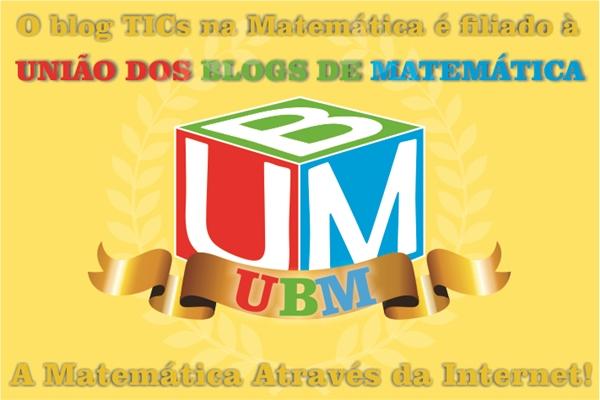 Nosso blog é filiado à UBM: União dos Blogs de Matemática