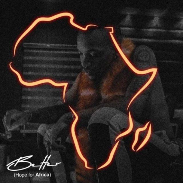 Better (Hope For Africa)