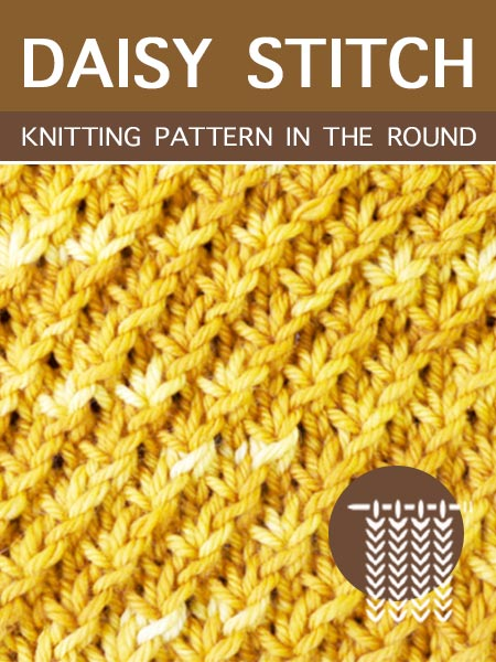 Hand Knitting Stitches - Daisy in the round #knittingintheround
