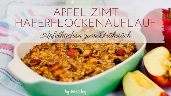 Auflaufform mit Haferflockenauflauf mit Überschrift Apfel-Zimt Haferflockenauflauf Apfelkuchen zum Frühstück