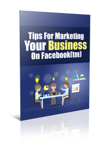 Tips For Marketing Your Business On Facebook  Free Marketing Tips PDF Book