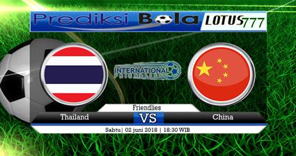 Prediksi Thailand vs China 2 Juni 2018