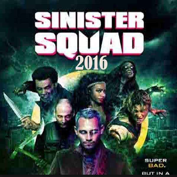 Sinister Squad, Film Sinister Squad, Sinister SquadSynopsis, Sinister Squad Movie, Sinister Squad Trailer, Sinister Squad Review, Download Poser Film Sinister Squad 2016