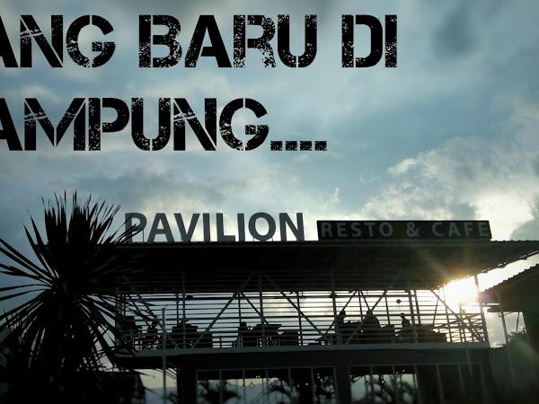 Pavilion Resto & Cafe - Saat Lampung Bikin Kenyang !