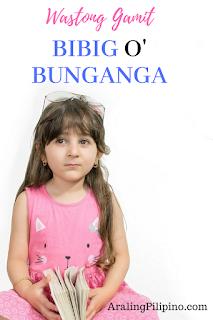 Wastong Gamit ng Salita Bibig at Bunganga