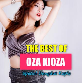 Download Kumpulan Lagu Oza Kioza Mp3 Album Cover Terbaru 2018Oza Kioza, Dangdut Koplo, Lagu Cover, 2018